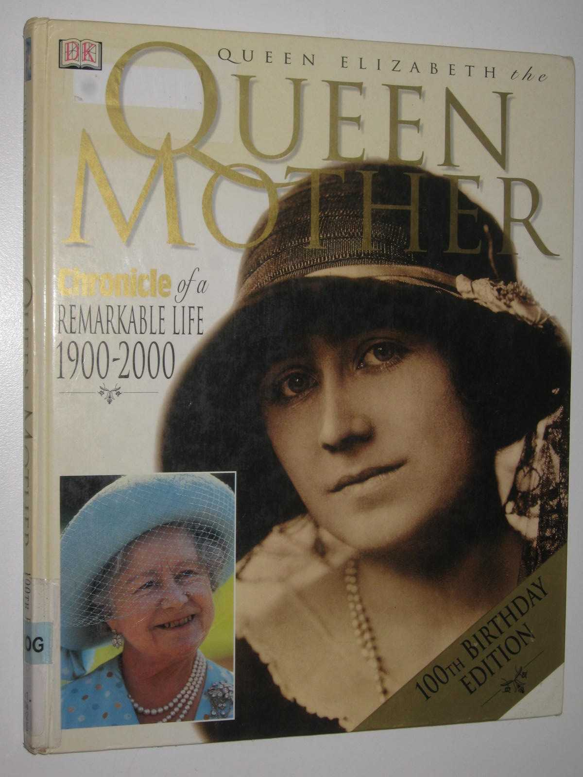 Image for Queen Elizabeth the Queen Mother : 100 Birthday Edition
