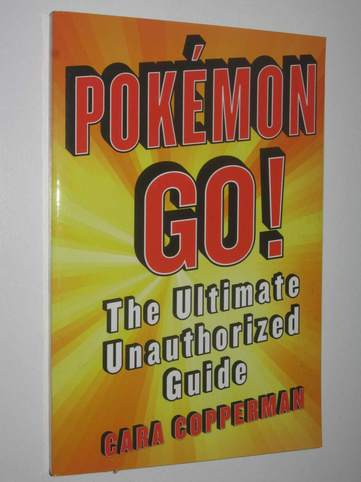 Image for Pokemon Go ! : The Ultimate Unauthorized Guide