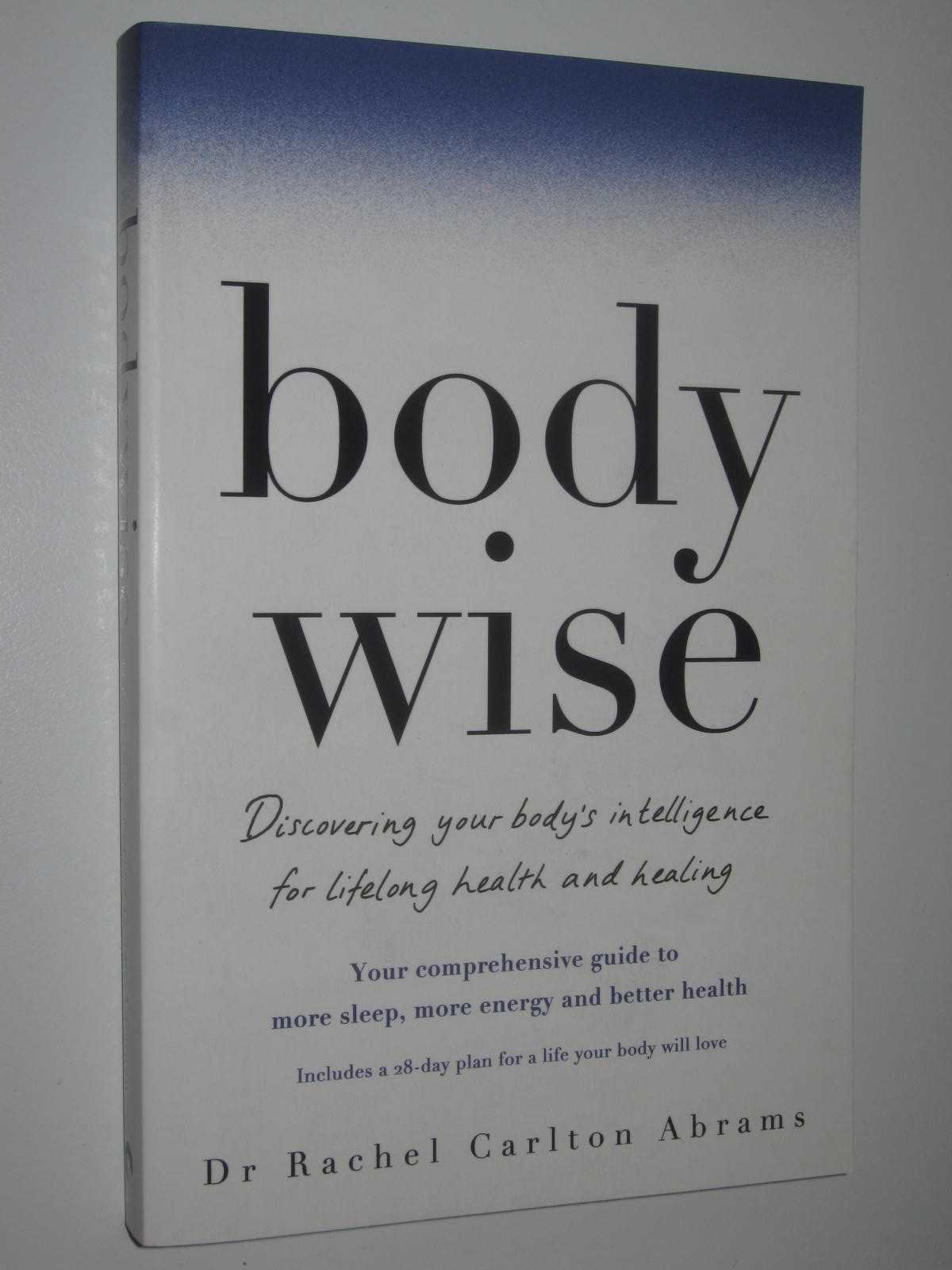Image for Body Wise : Discovering Your Body's Intelligence for Lifelong Health and Healing
