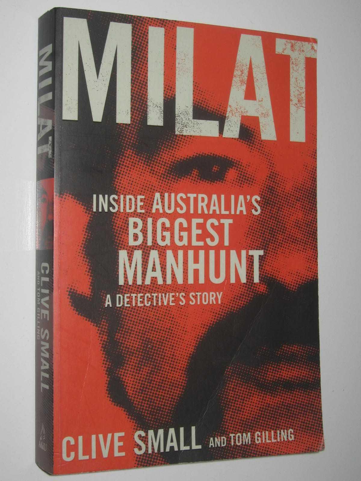 Image for Milat - Inside Australia's Biggest Manhunt : A Dectective's Story