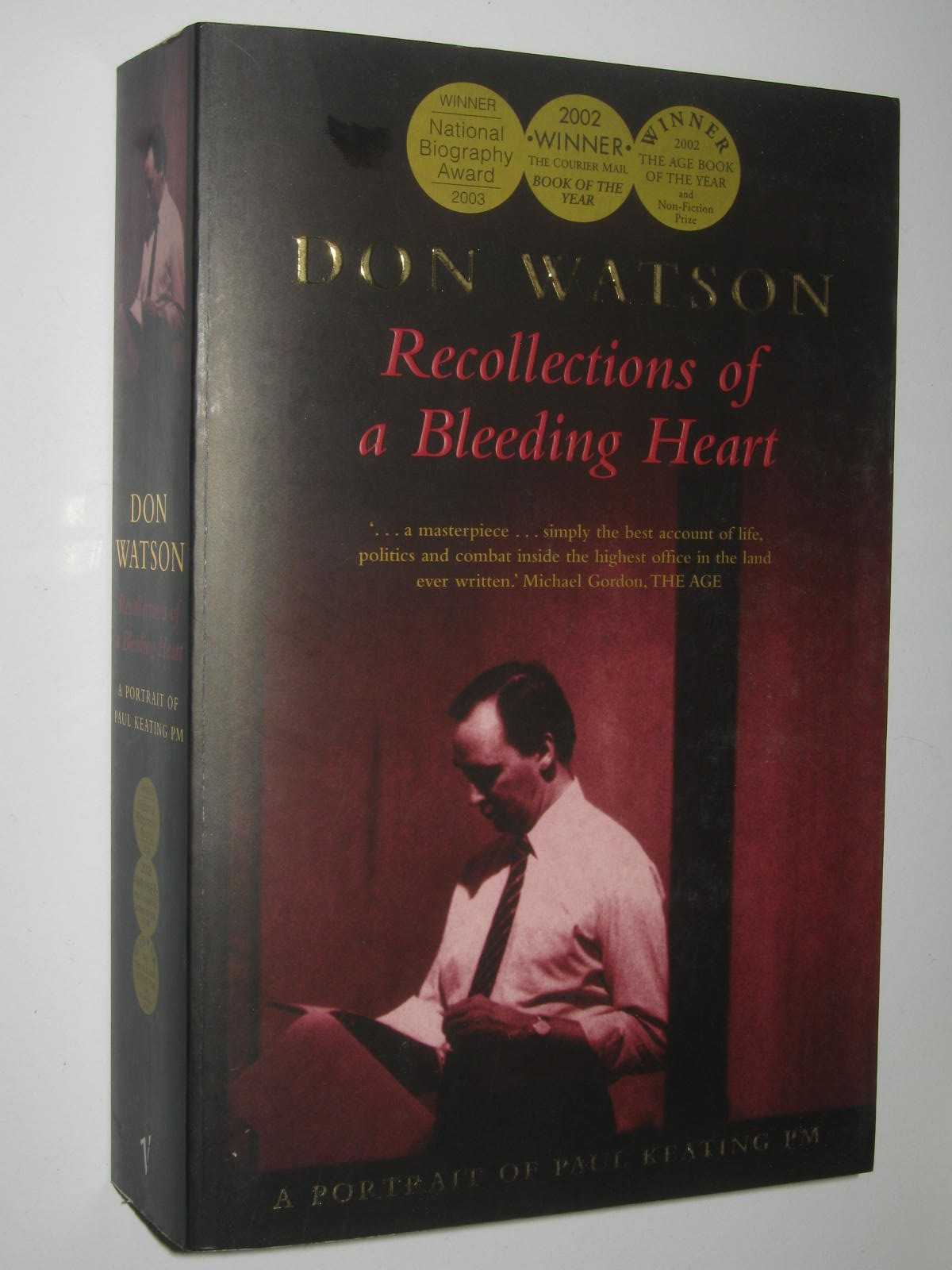 Image for Recollections Of A Bleeding Heart : A Portrait Of Paul Keating PM