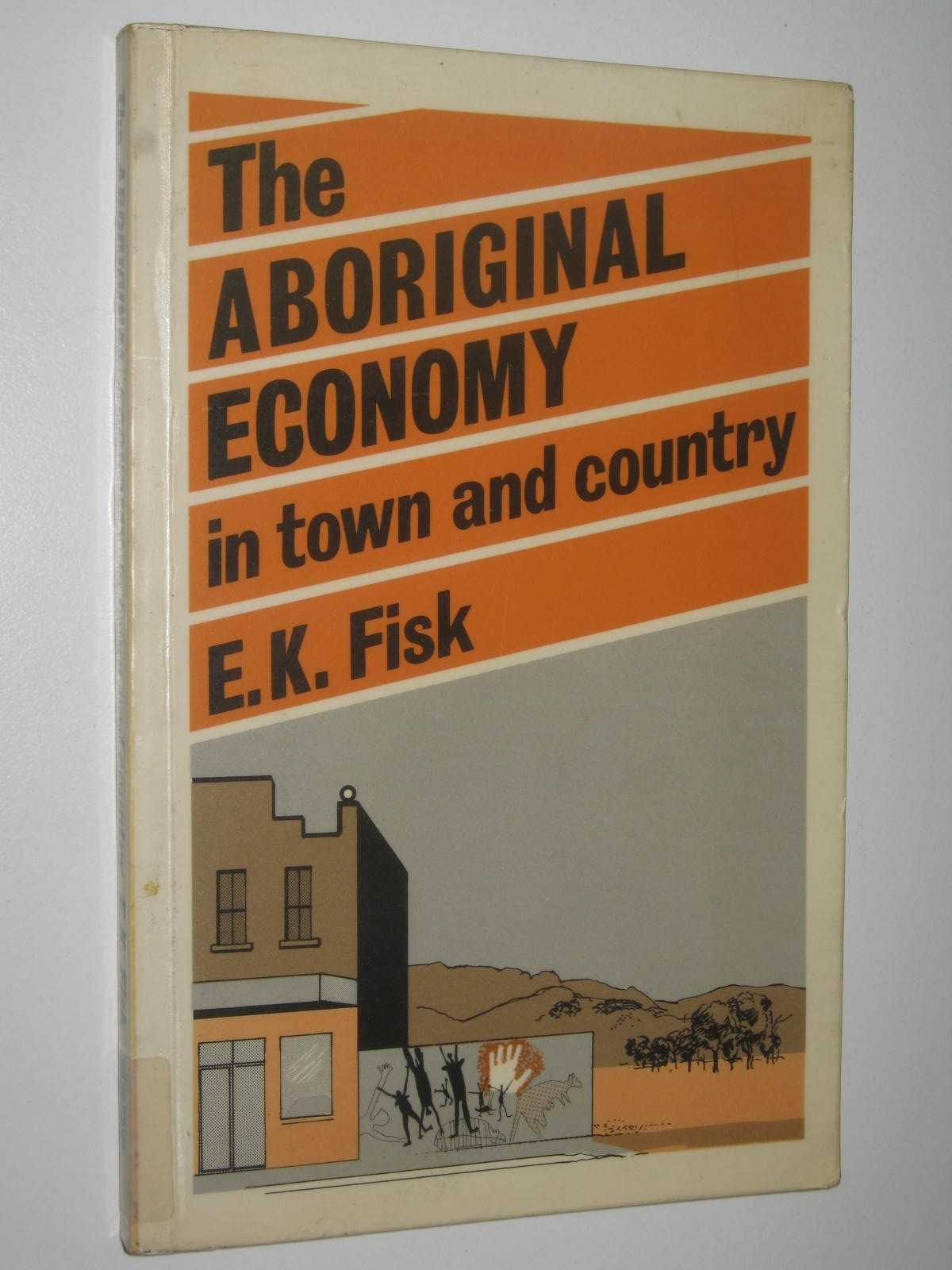 Image for The Aboriginal Economy in Town and Country