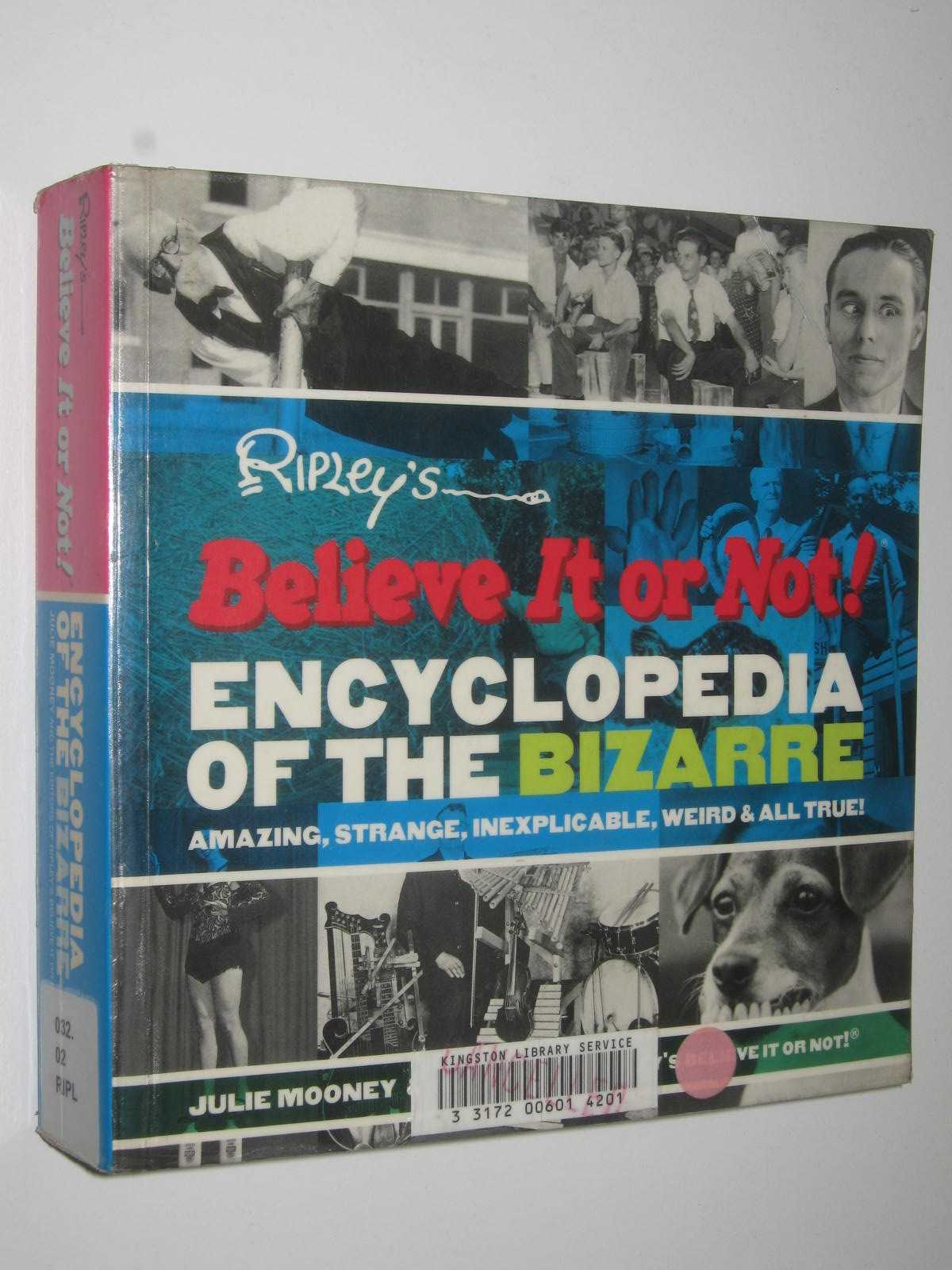 Image for Encyclopedia Of The Bizarre : Ripley's Believe It Or Not