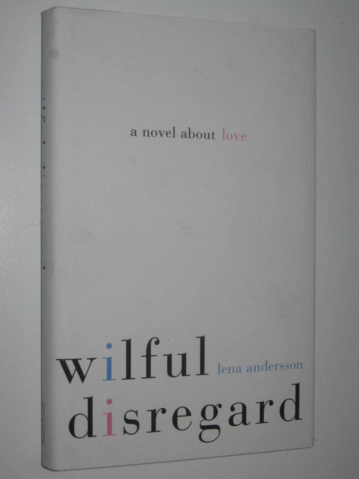 Image for Wilful Disregard : A Novel About Love