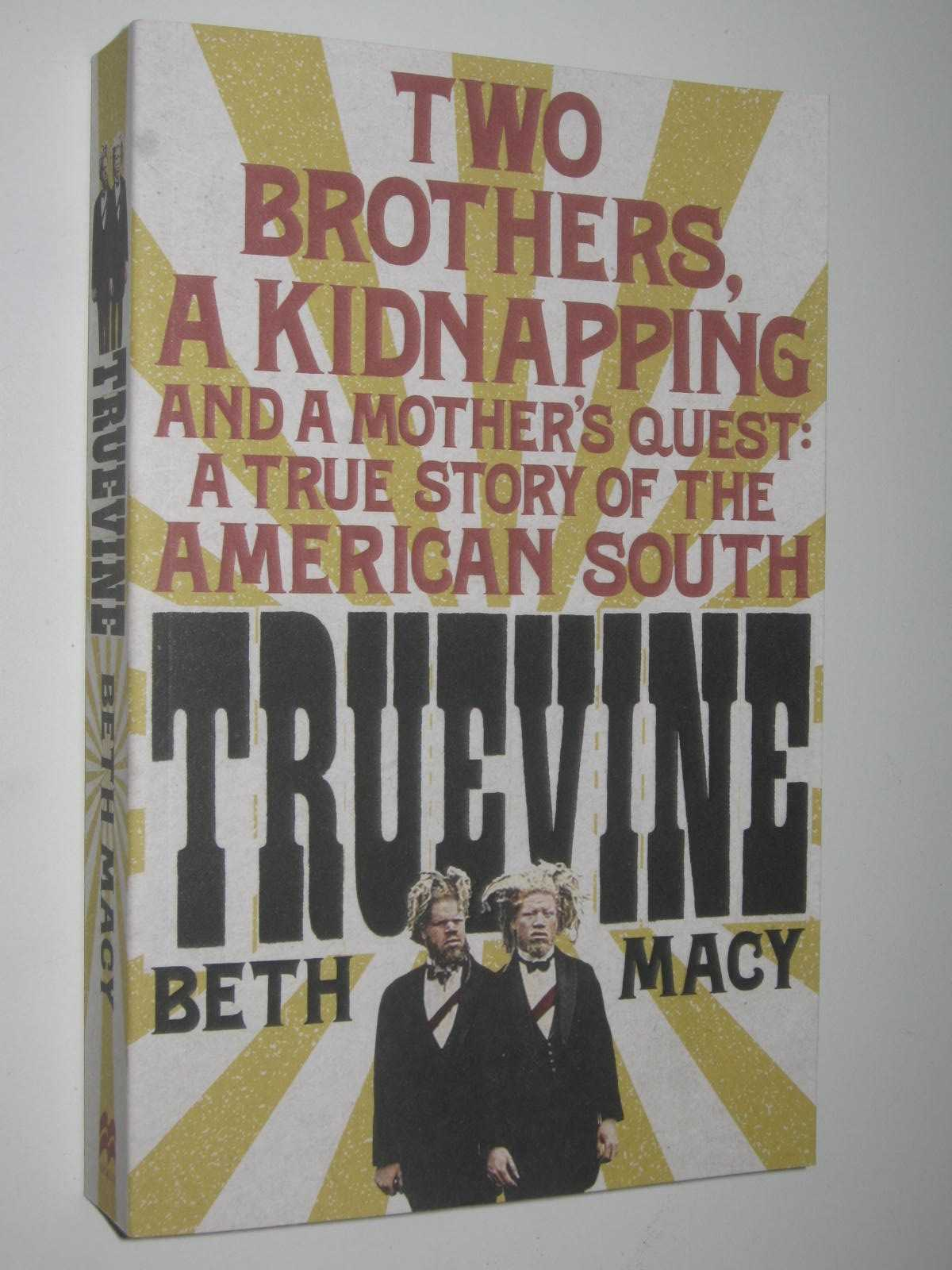 Image for Truevine : An Extraordinary True Story of Two Brothers and a Mother's Love