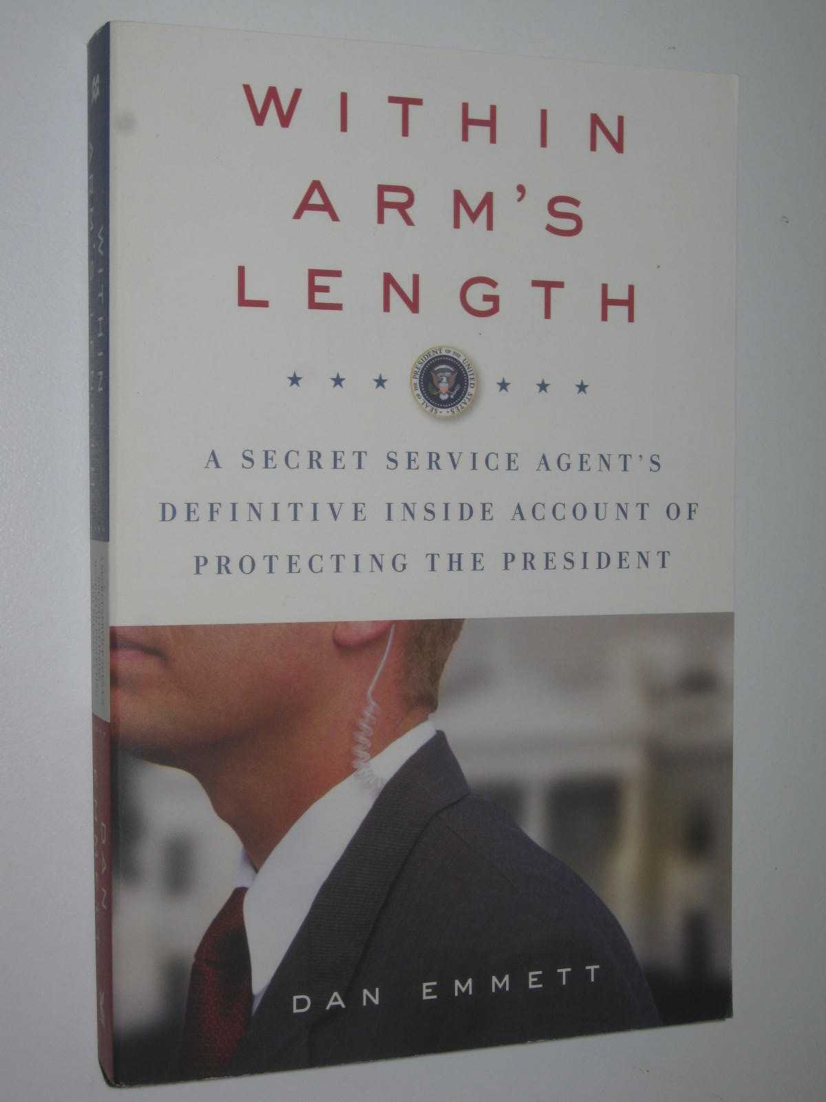 Image for Within Arm's Length : A Secret Service Agent's Definitive Inside Account of Protecting the President