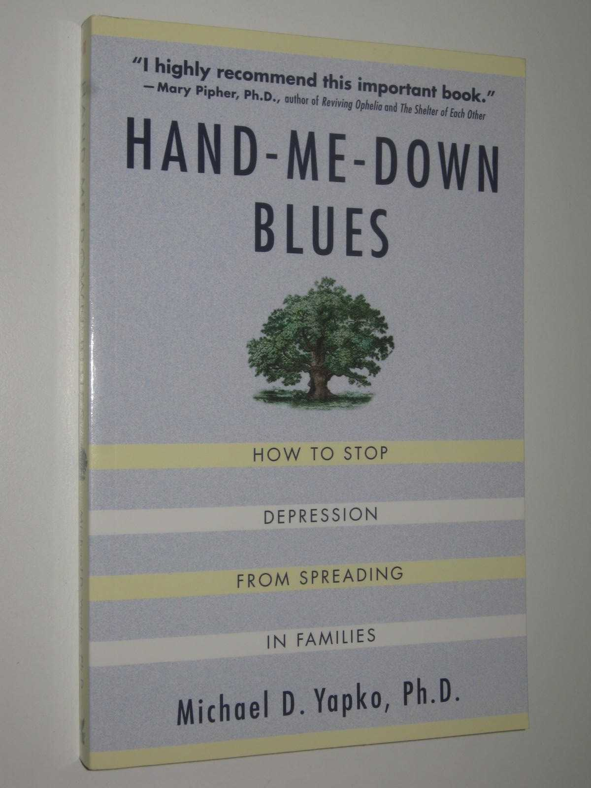 Image for Hand Me Down Blues : How To Stop Depression From Spreading In Families