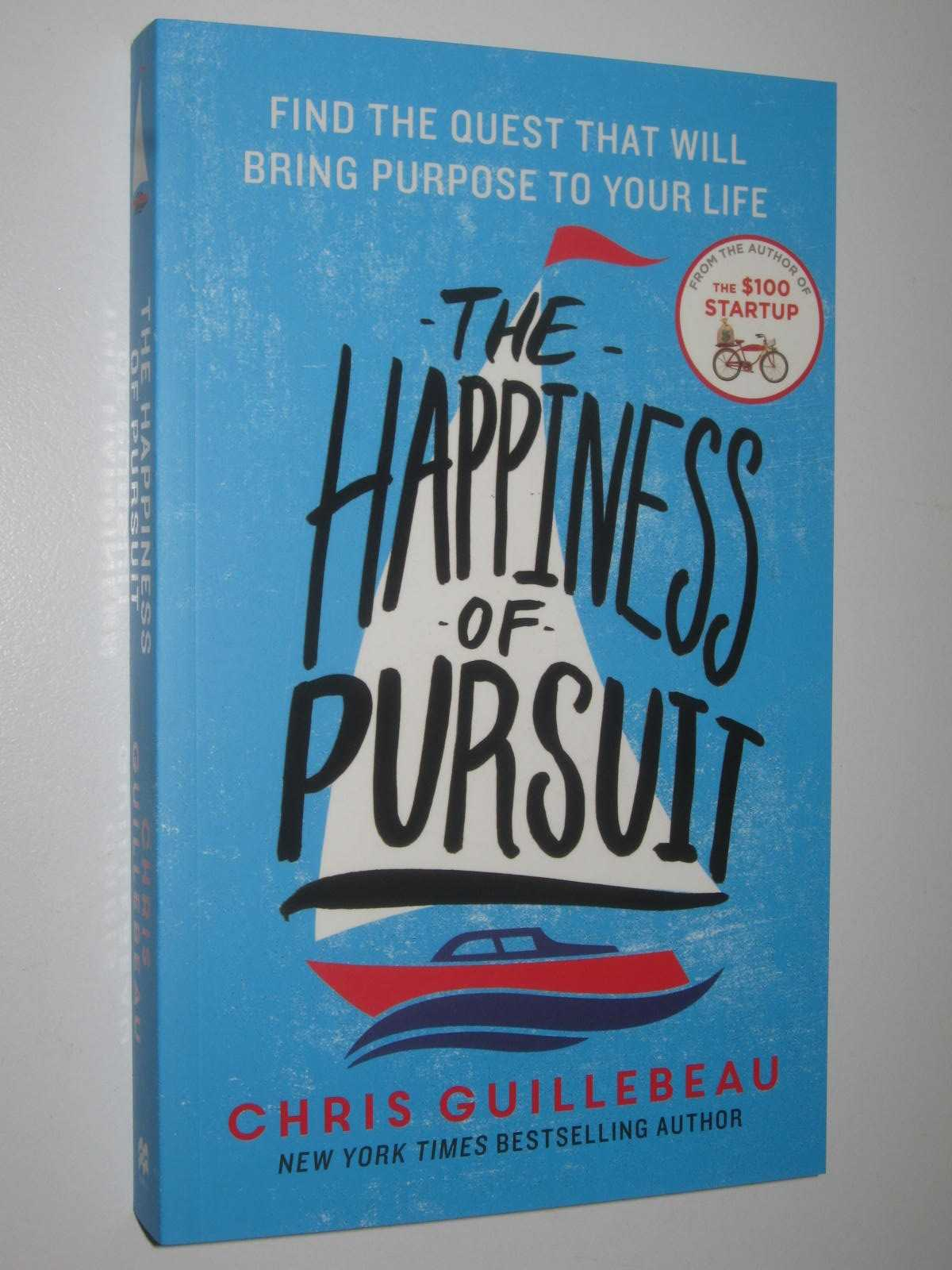 Image for The Happiness Of Pursuit : Find the Quest that will Bring Purpose to Your Life