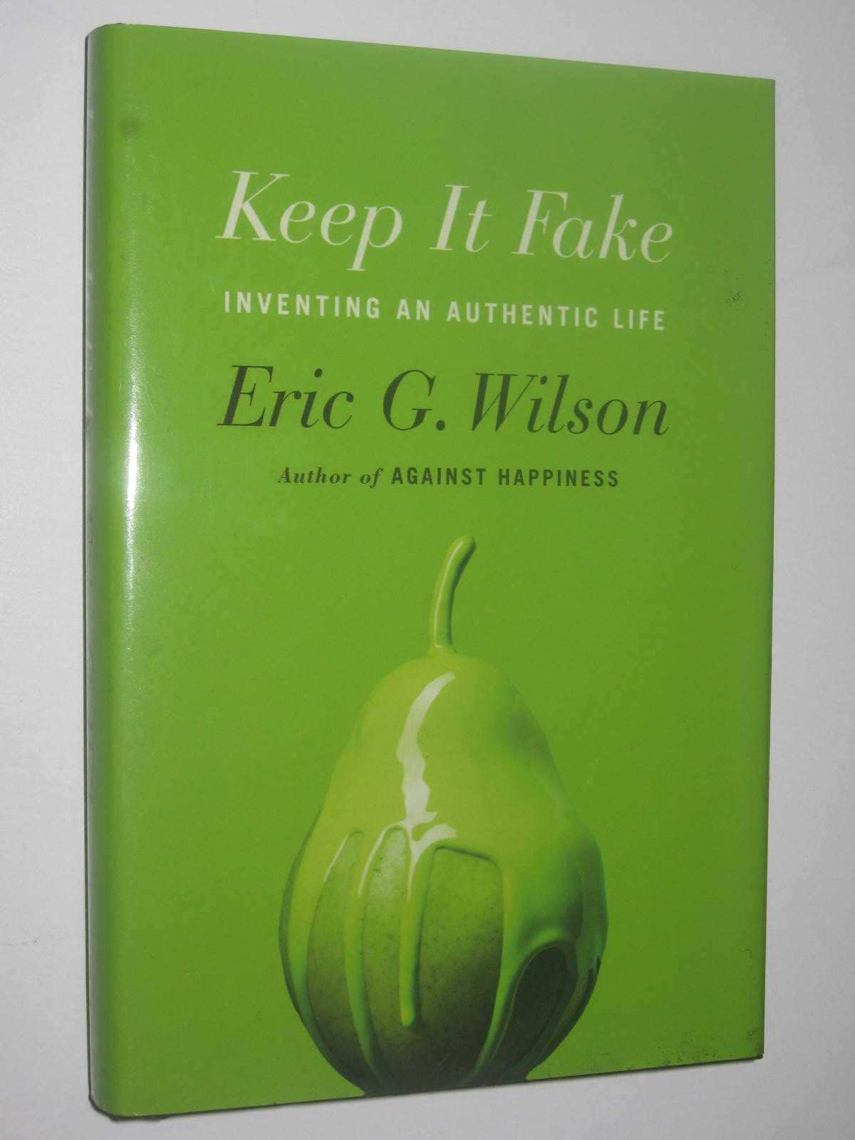 Image for Keep It Fake : Inventing An Authentic Life
