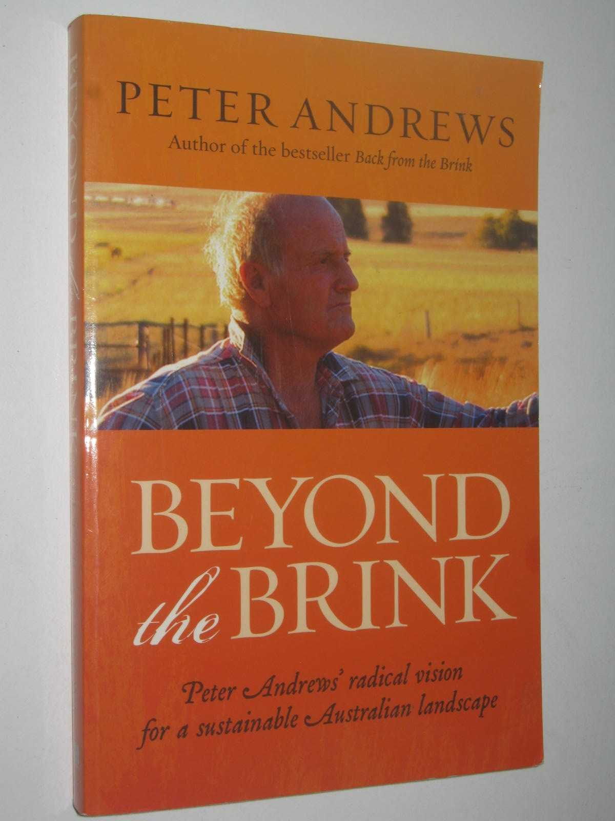 Image for Beyond The Brink : Peter Andrews' radical vision for a sustainable Australian landscape