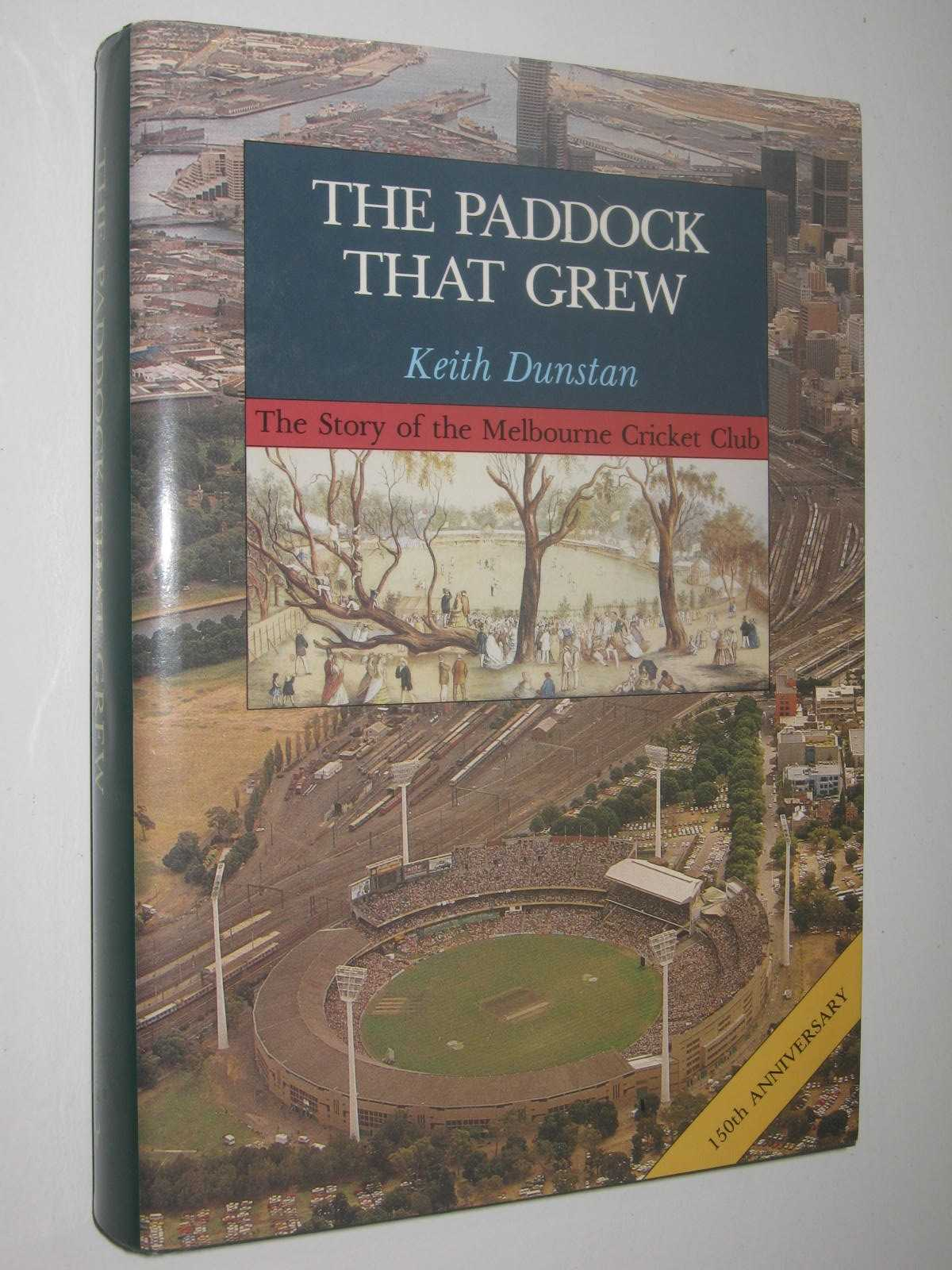 Image for The Paddock That Grew : The Story of The Melbourne Cricket Club