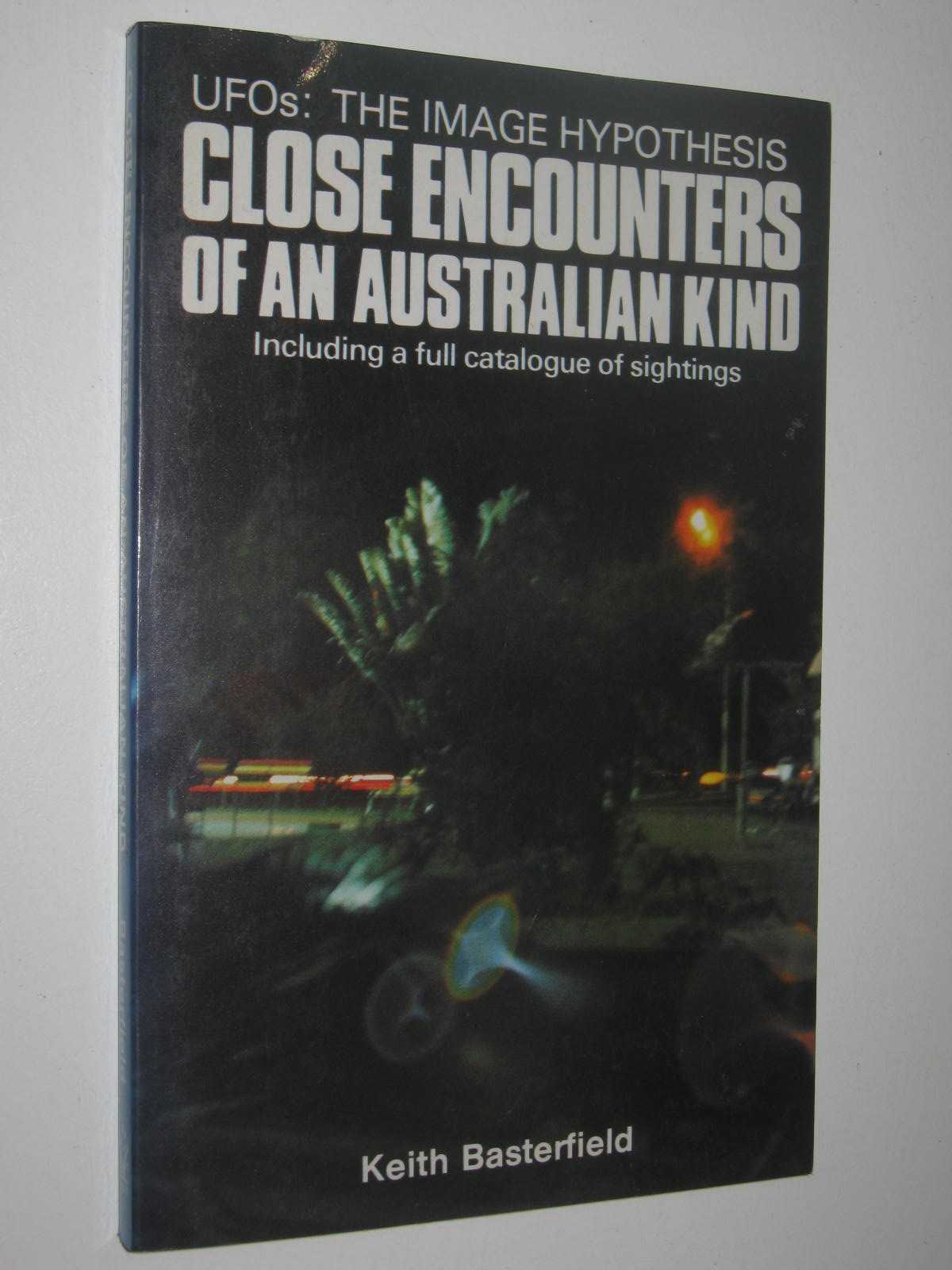 Image for Close Encounters of an Australian Kind : UFOs: The Image Hypothesis