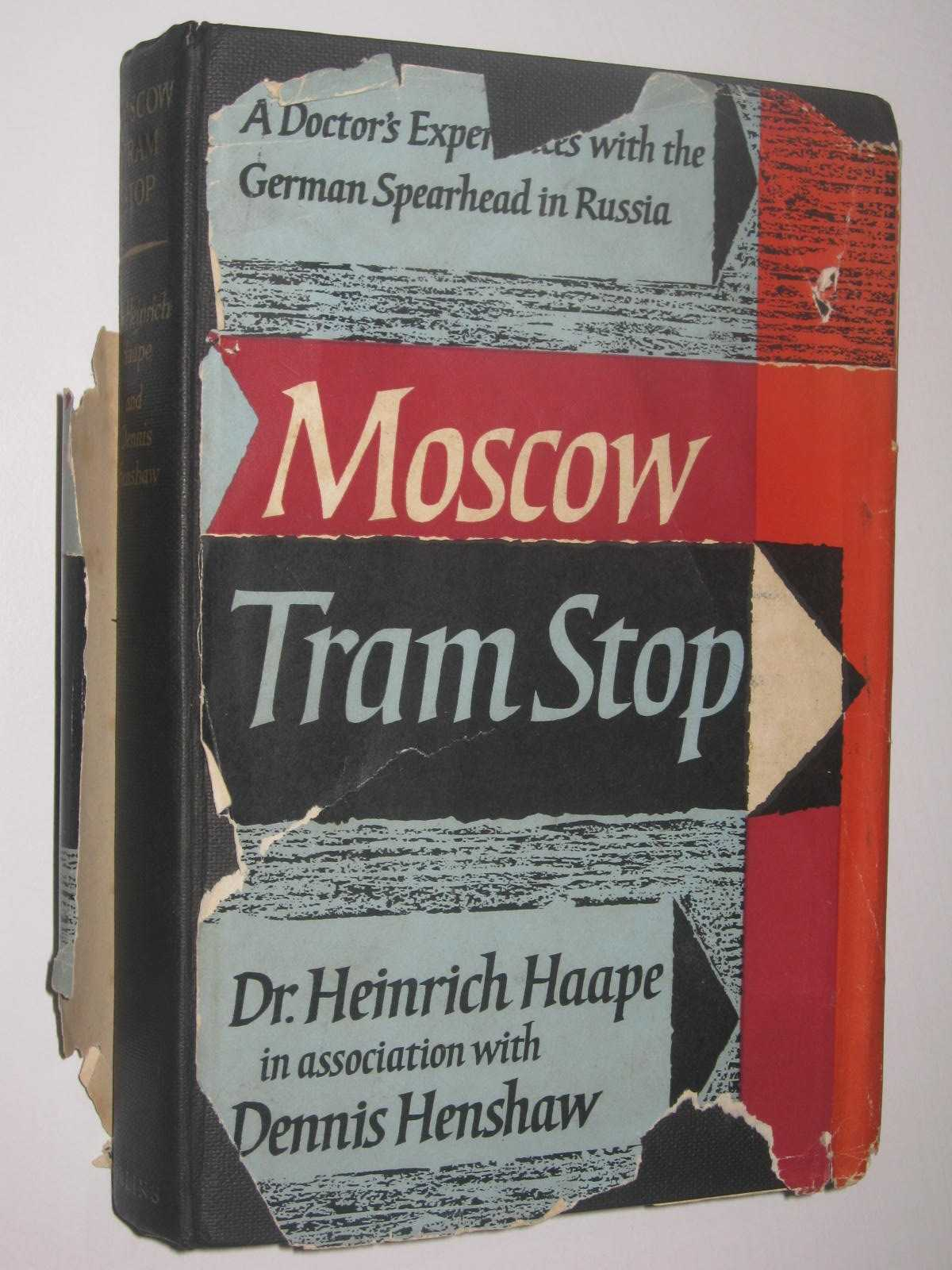 Image for Moscow Tram Stop : A Doctor's Experiences with the German Spearhead in Russia