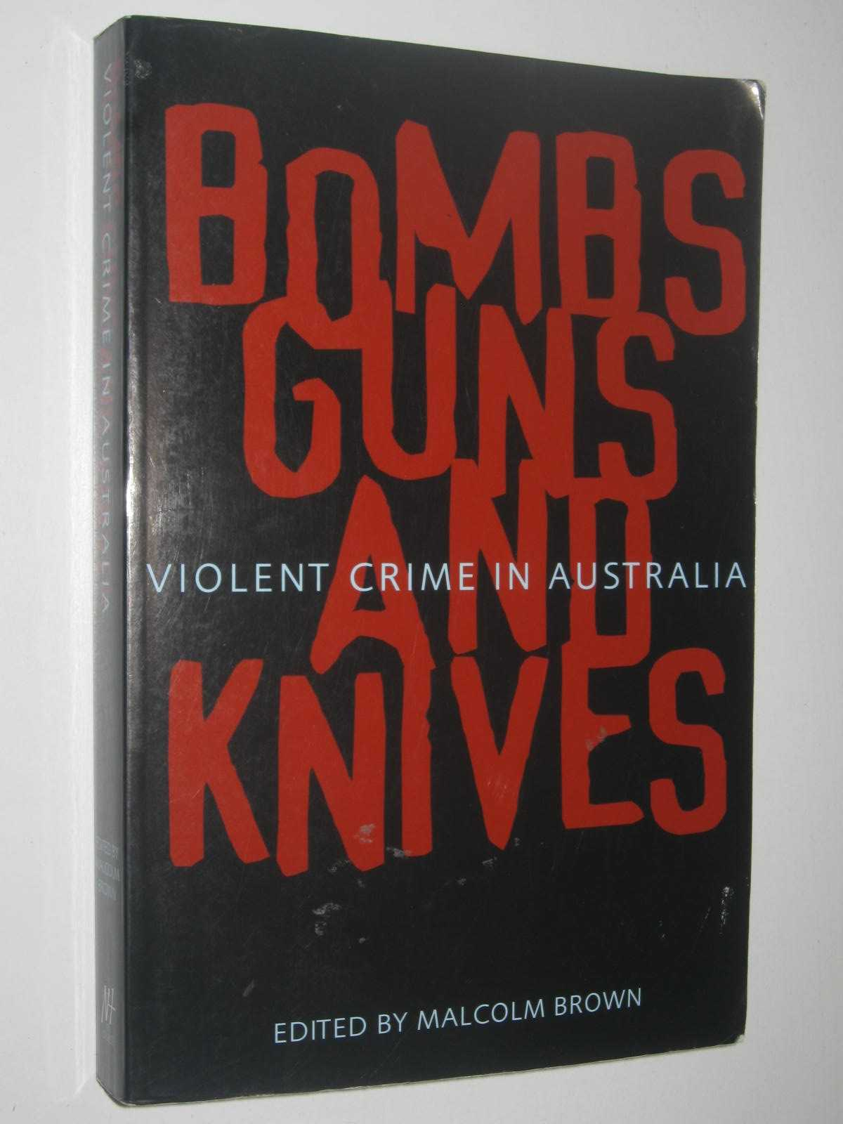Image for Bombs Guns And Knives : Violent Crime In Australia