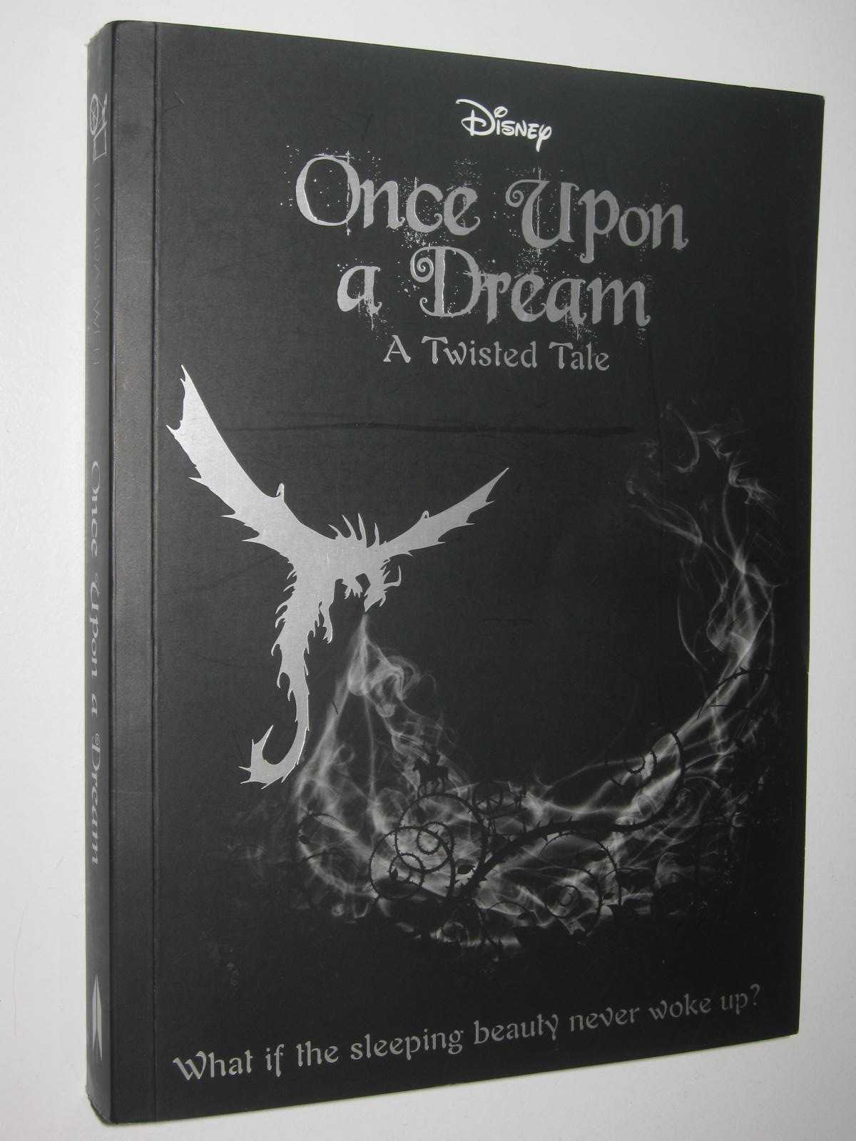 Image for Once Upon A Dream A Twisted Tale : What if the Sleeping Beauty Never Woke Up?