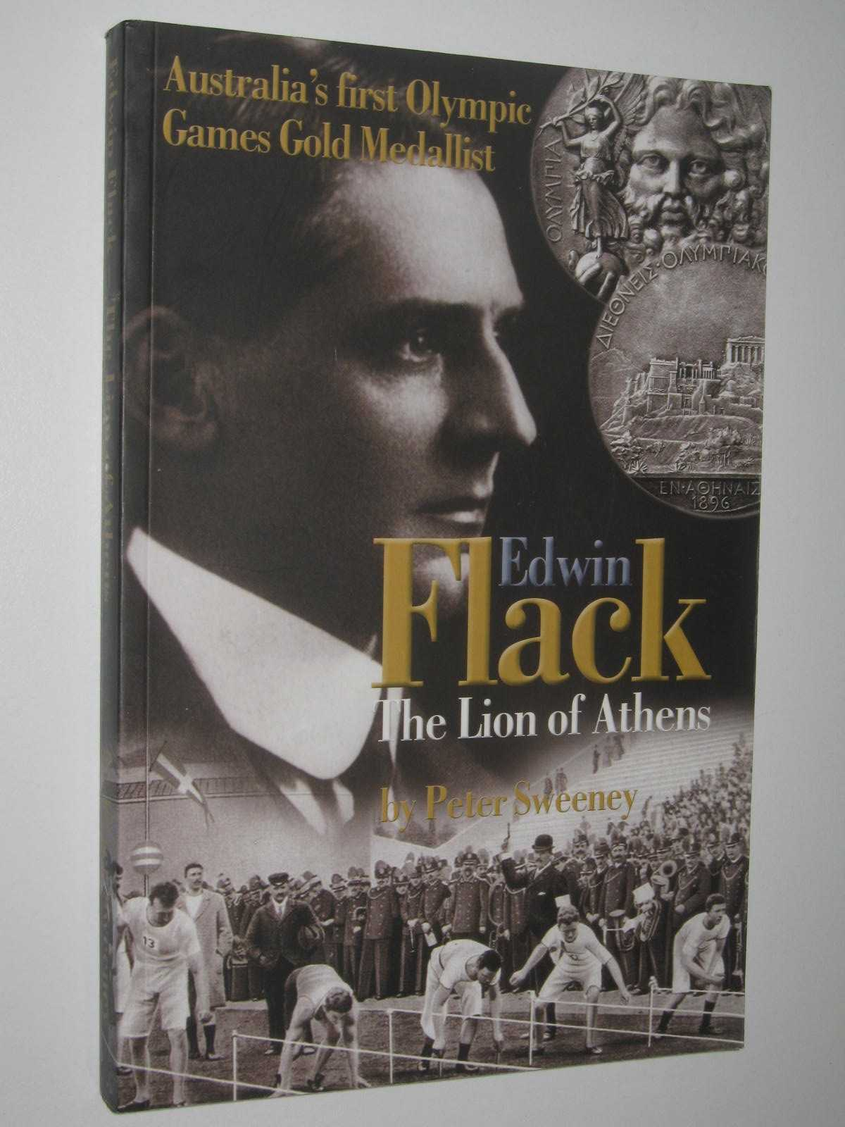 Image for Edwin Flack: The Lion of Athens : Australia's First Olympic Gold Medalist