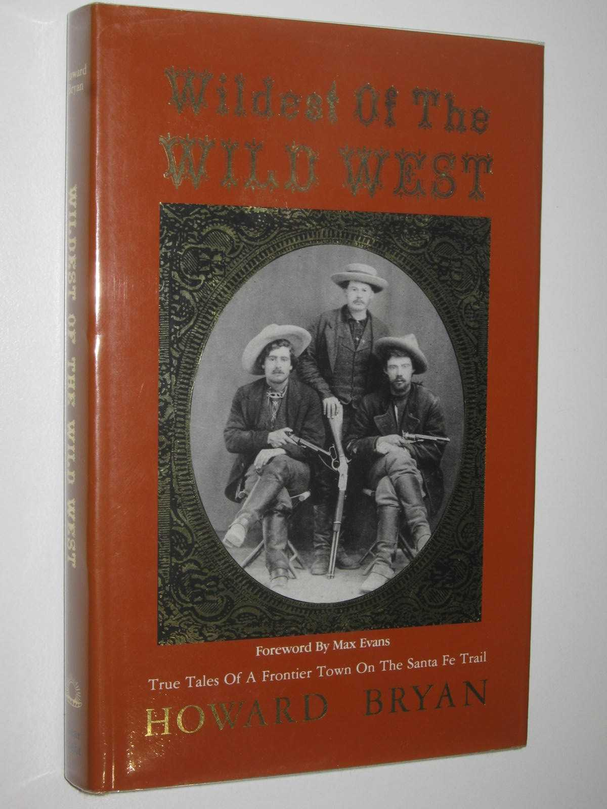 Image for Wildest of the Wild West : True Tales of a Frontier Town on the Santa Fe Trail