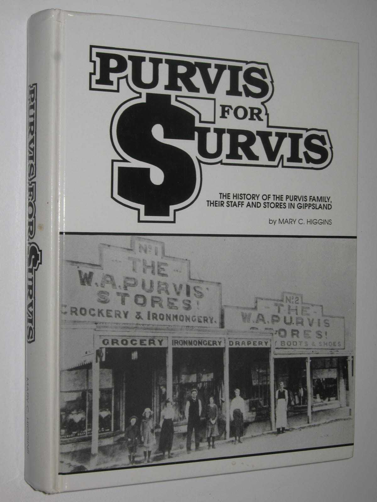 Image for Purvis for Survis : The History of the Purvis Family, Their Staff and Stores in Gippsland