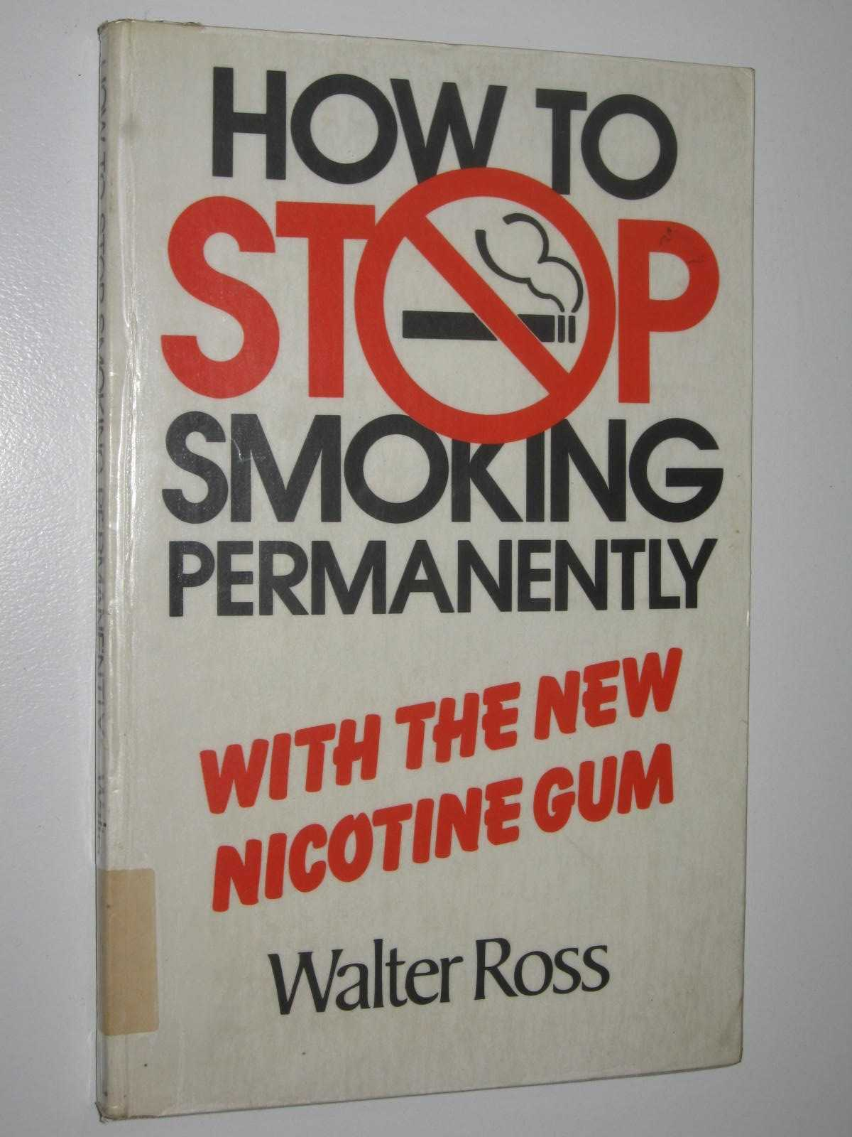 Image for How To Stop Smoking Permanently : With The New Nicotine Gum