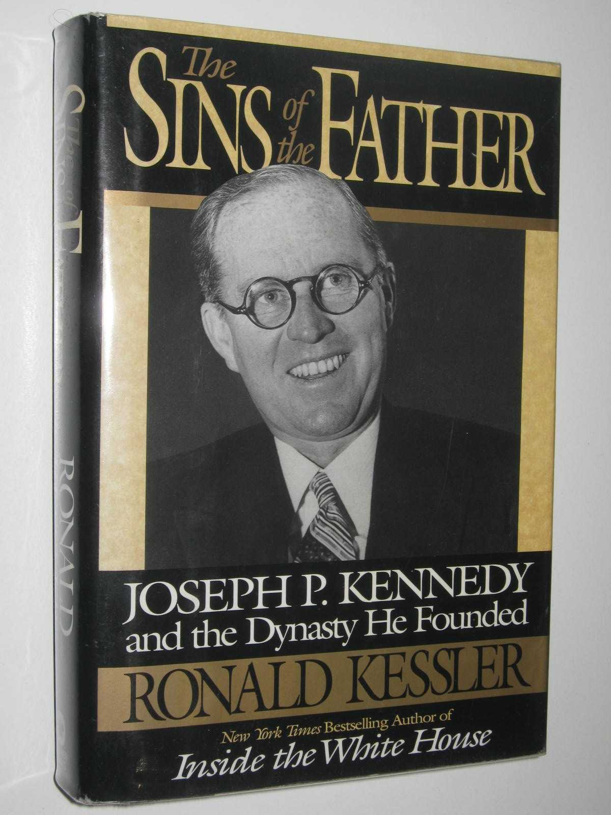 Image for The Sins of the Father : Joseph P. Kennedy and the Dynasty He Founded