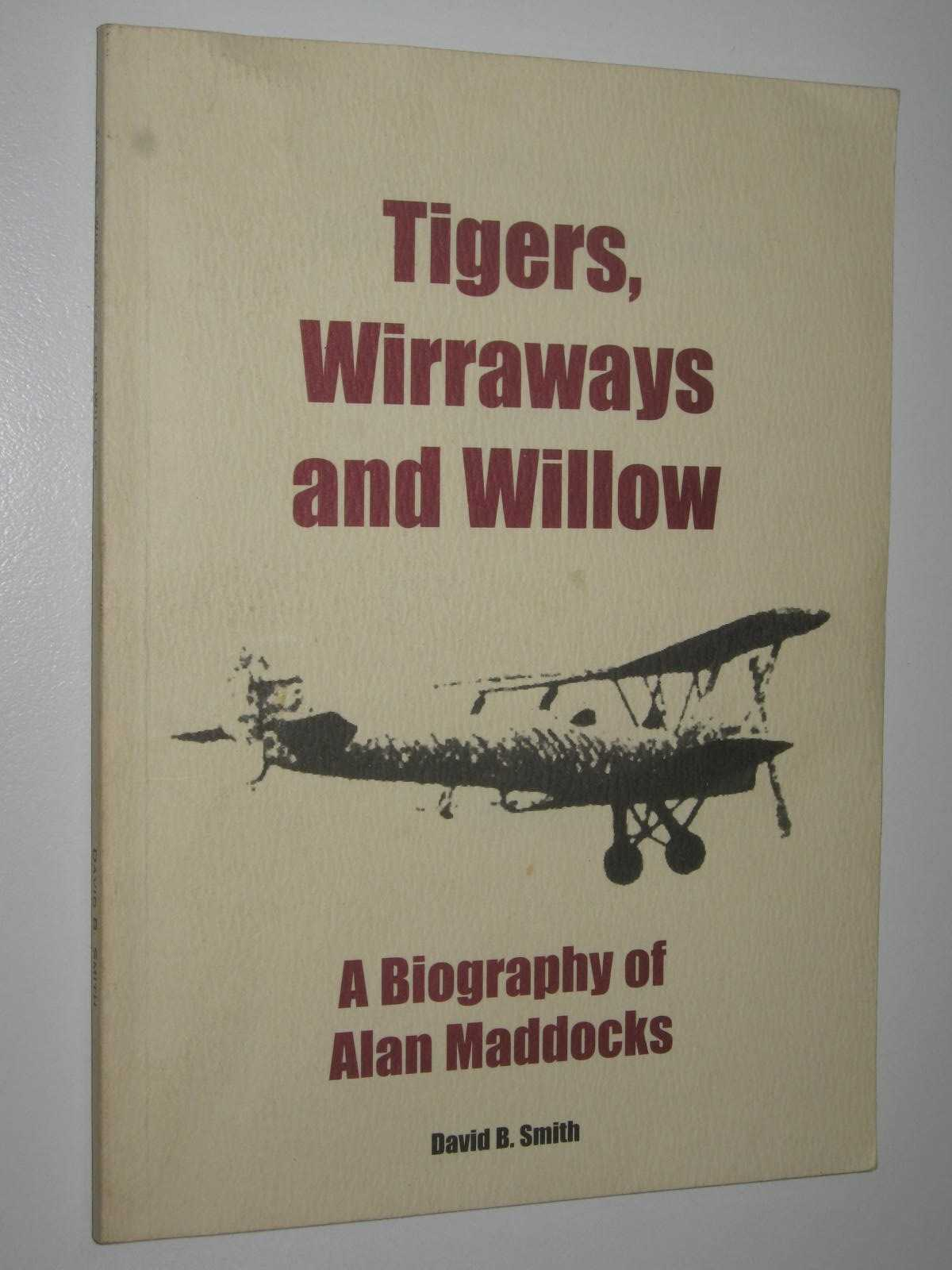 Image for Tigers, Wirraways and Willow : A Biography of Alan Maddocks