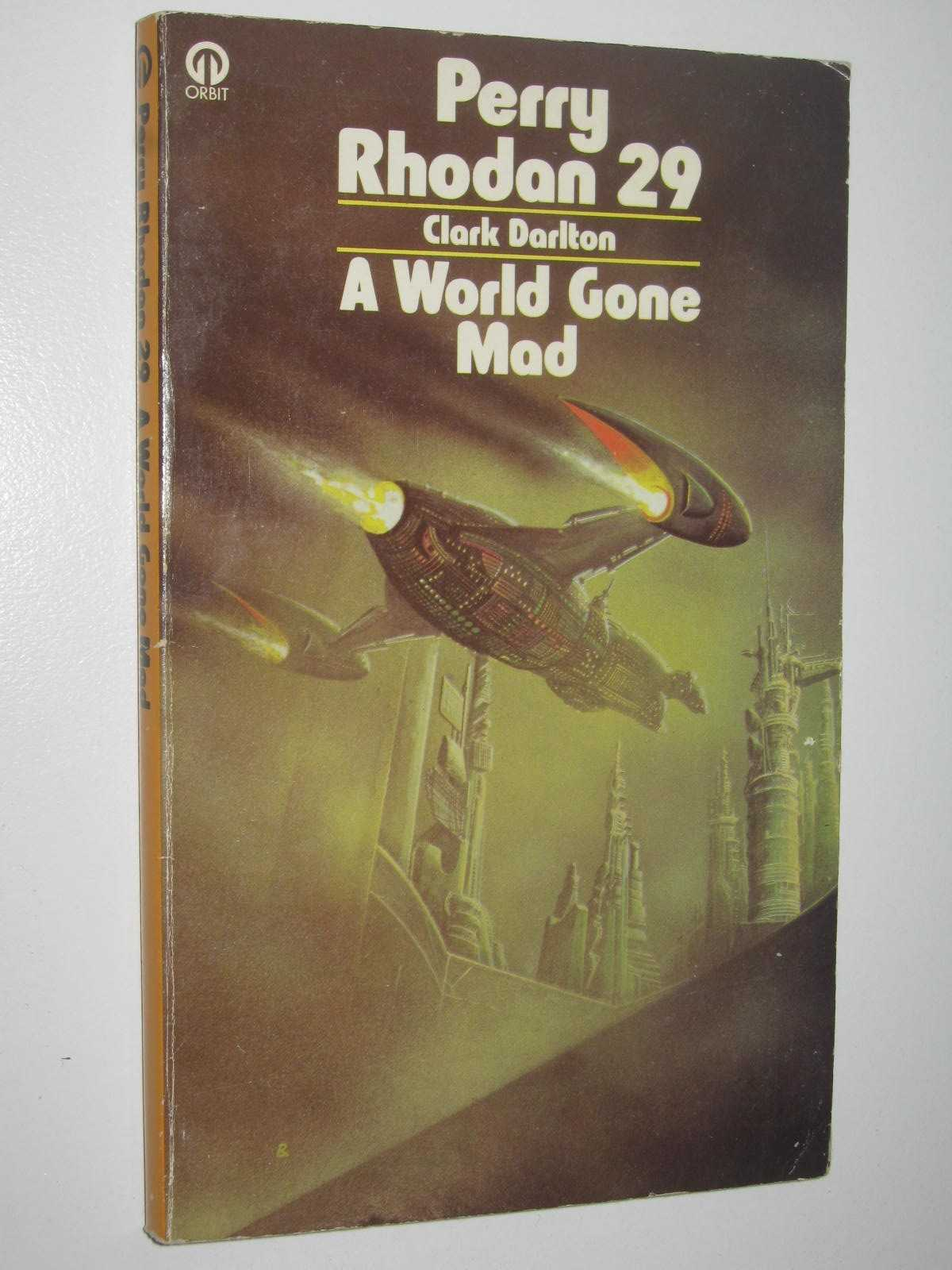 Image for A World Gone Mad - Perry Rhodan Series #29
