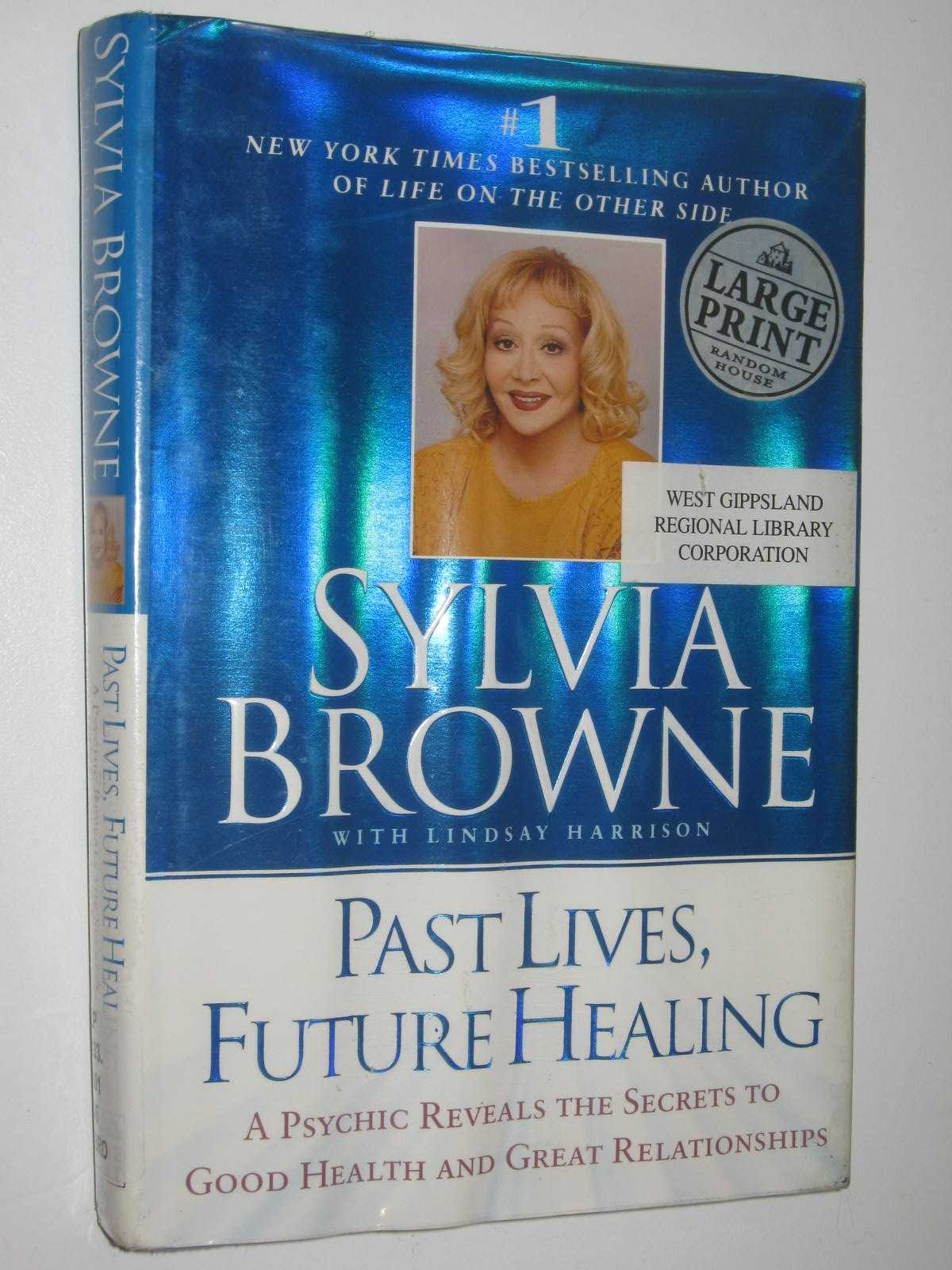 Image for Past Lives, Future Healing : A Psychic reveals the secrets to good health and great relationships