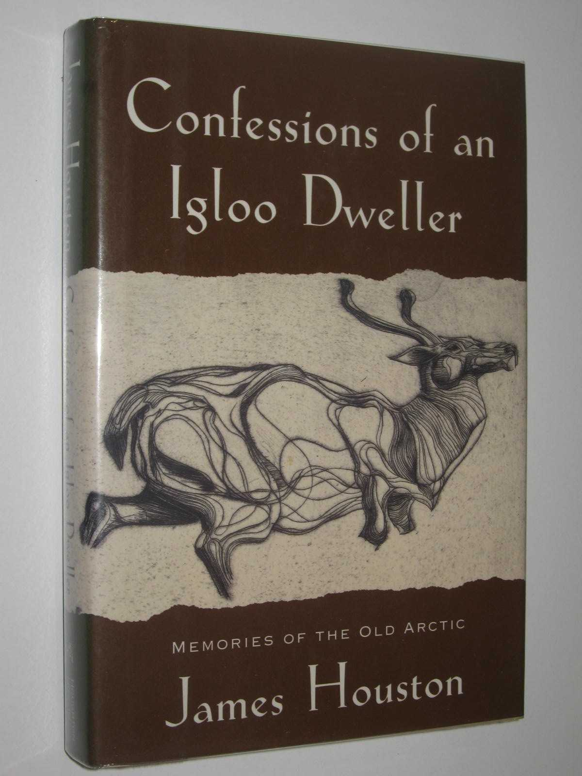 Image for Confessions of an Igloo Dweller : Memories of the Old Arctic