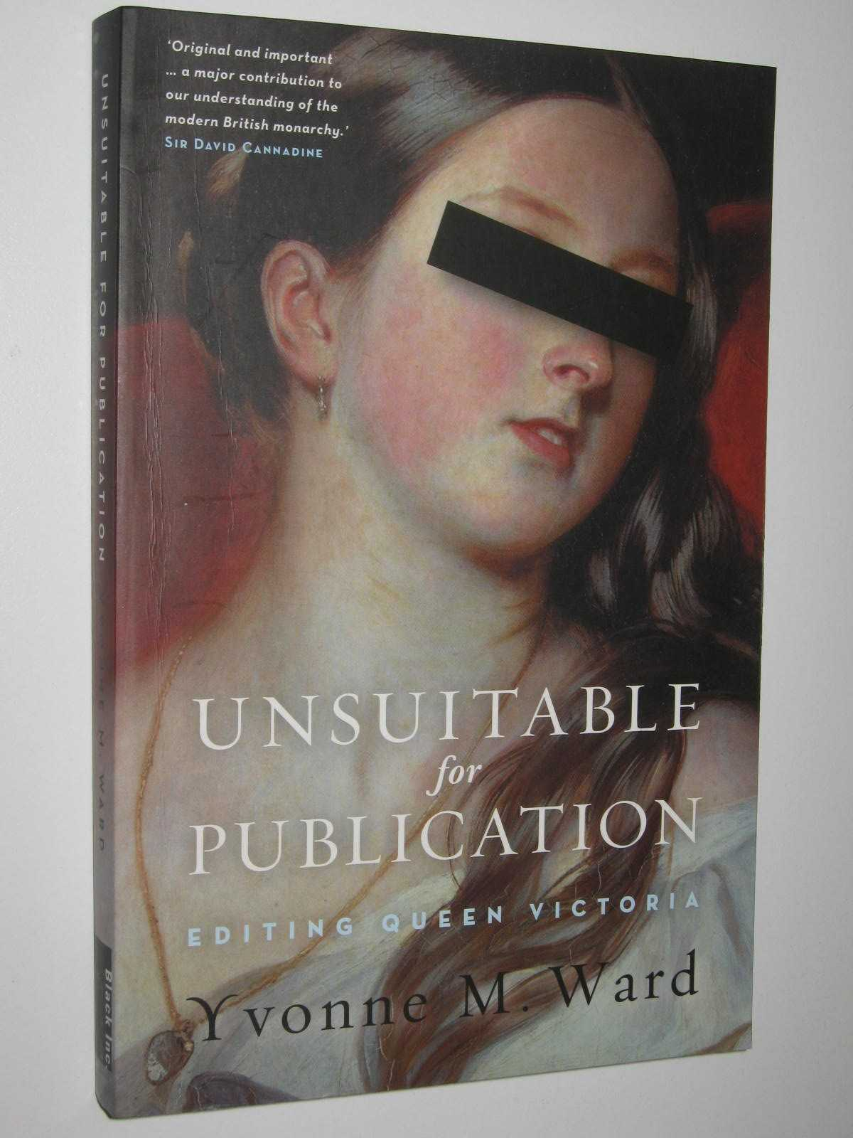 Image for Unsuitable For Publication : Editing Queen Victoria