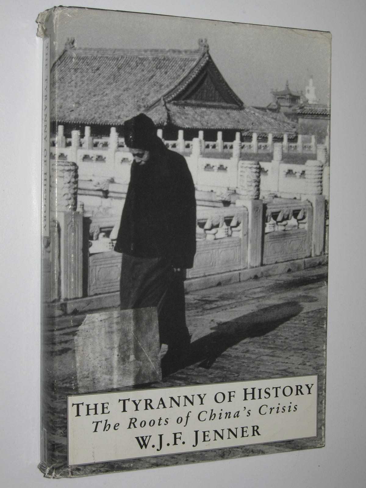 Image for The Tyranny of History : The Roots of China's Crisis