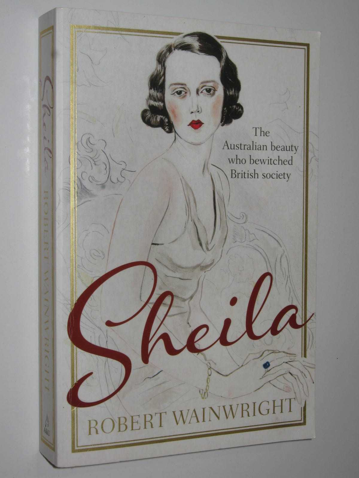 Image for Sheila : The Australian Beauty Who Bewitched British Society