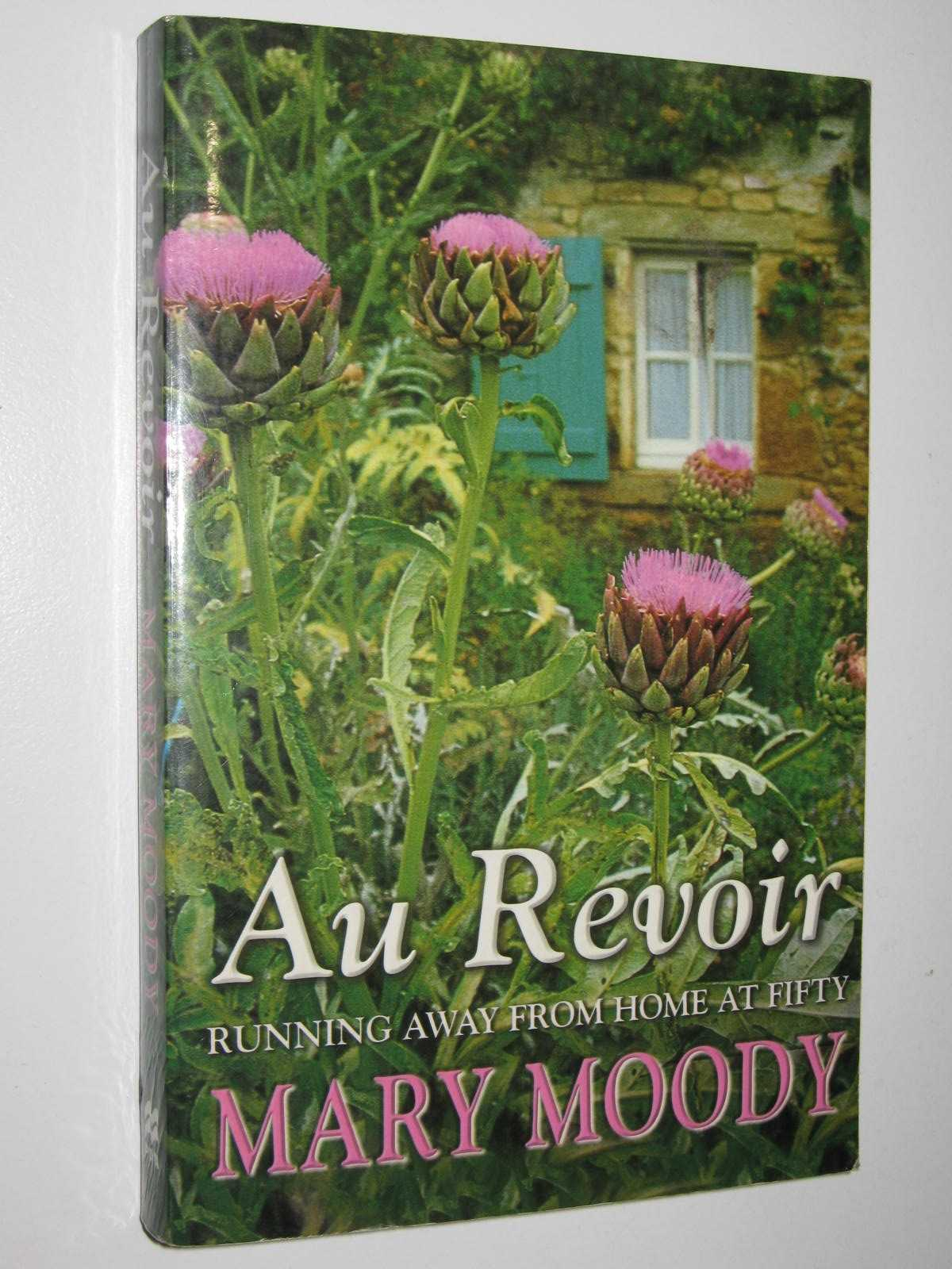 Image for Au Revoir : Running Away from Home at Fifty