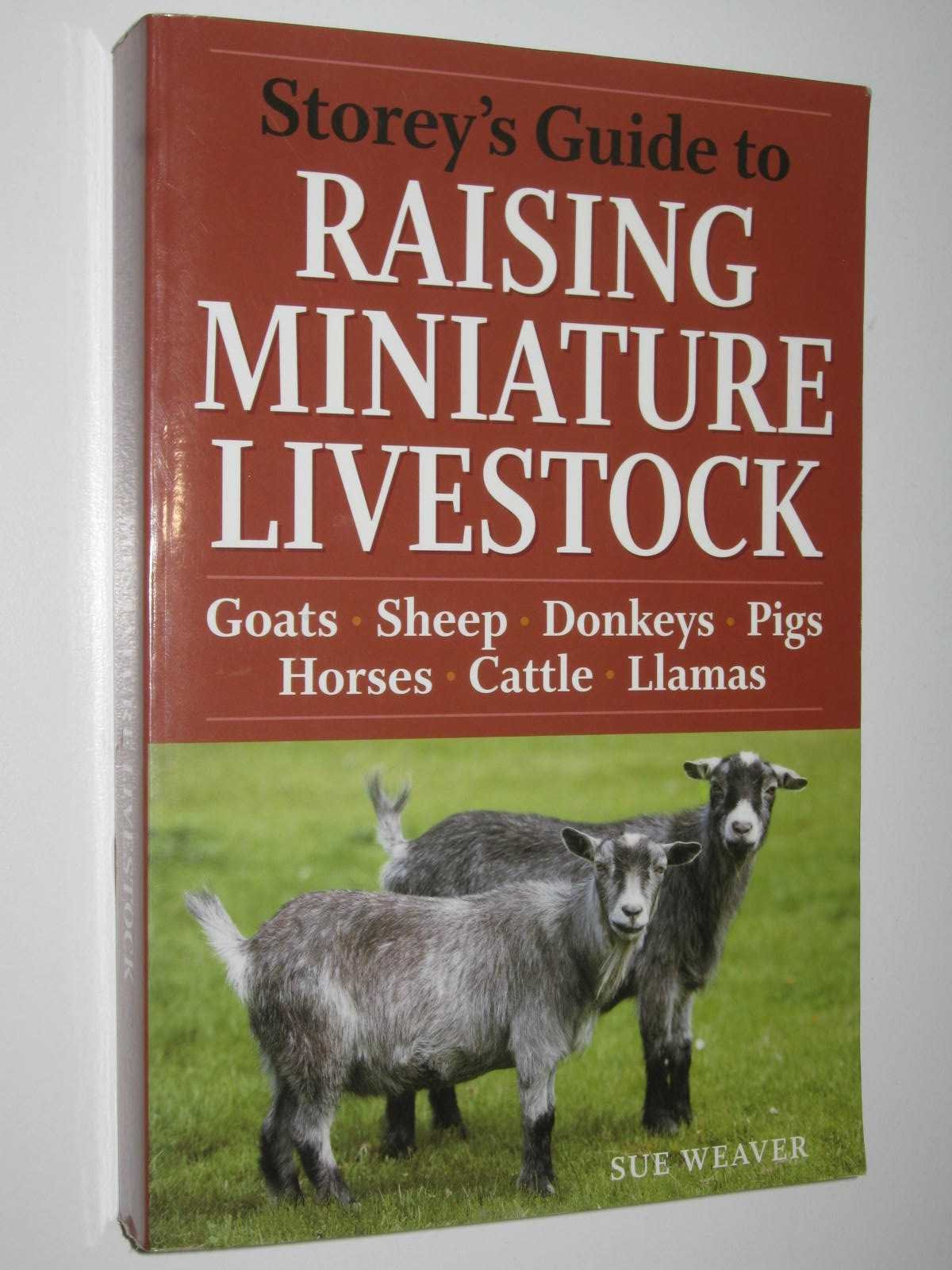 Image for Storey's Guide to Raising Miniature Livestock : Goats, Sheep, Donkeys, Pigs, Horses, Cattle, Llamas