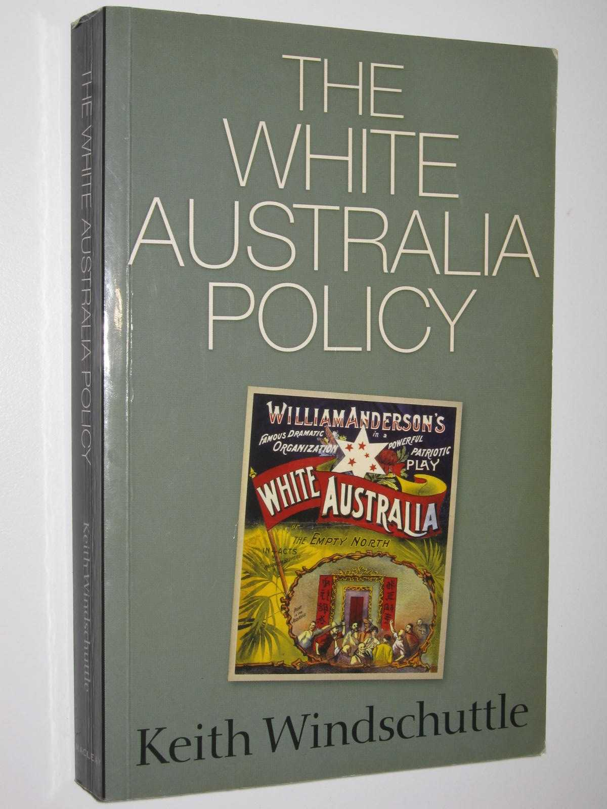Image for The White Australia Policy : Race and Shame in the Australian History Wars