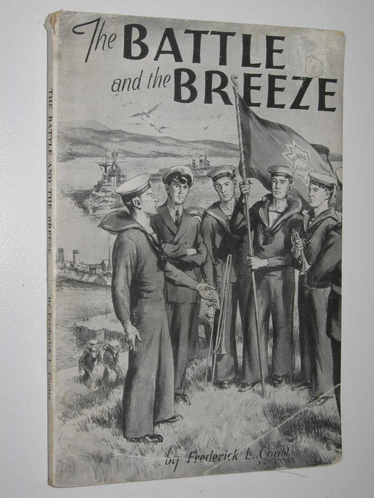 Image for The Battle and the Breeze : Some Account of the Origin and Work of the Naval, Military and Airforce League of the Salvation Army