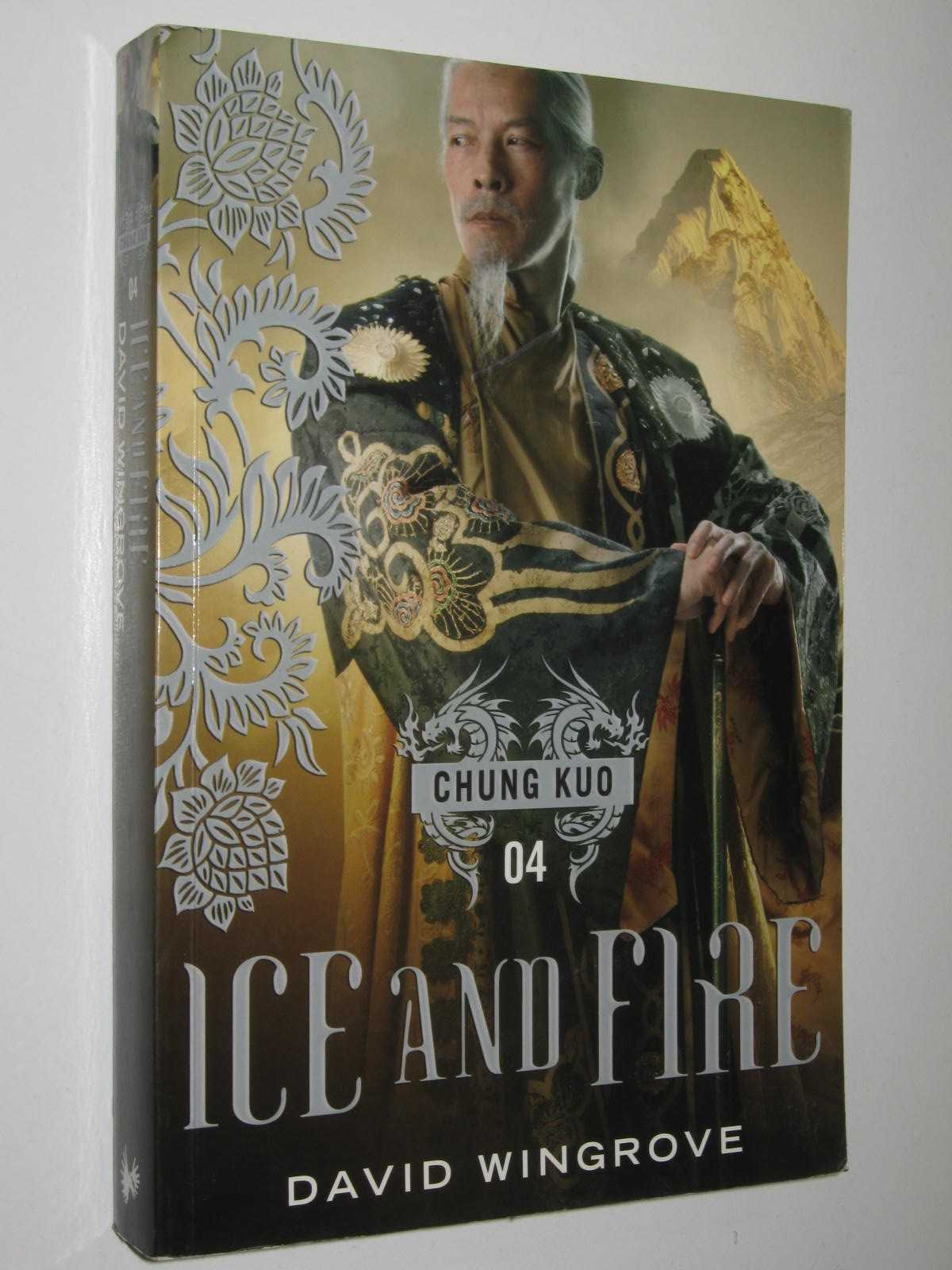 Image for Ice and Fire - Chung Kuo Series #4