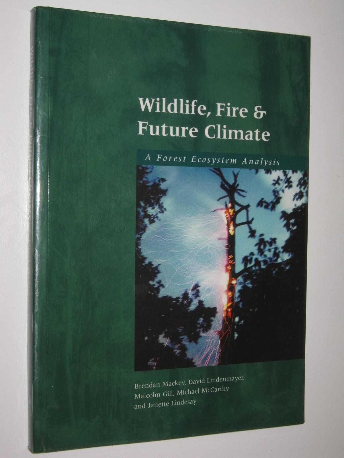 Image for Wildlife, Fire and Future Climate : A Forest Ecosystem Analysis