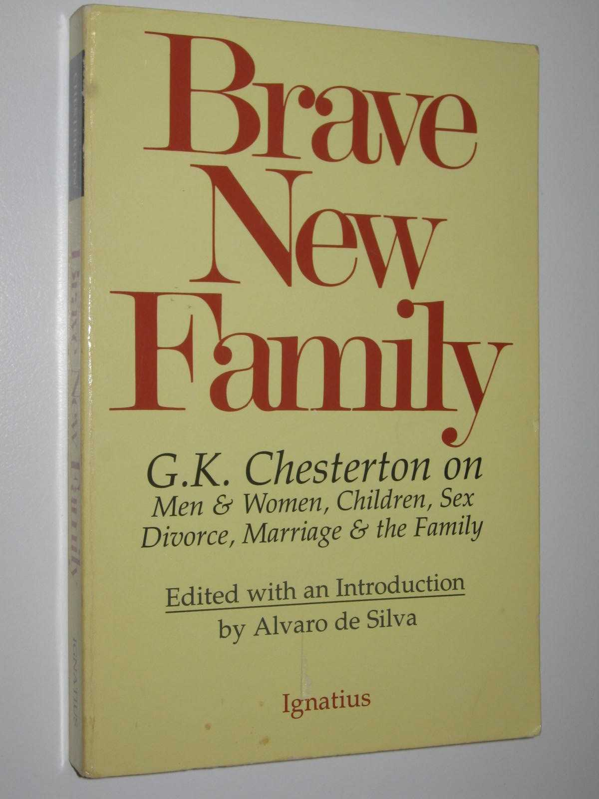 Image for Brave New Family : G.K. Chesterton on Men and Women, Children, Sex, Divorce, Marriage and the Family