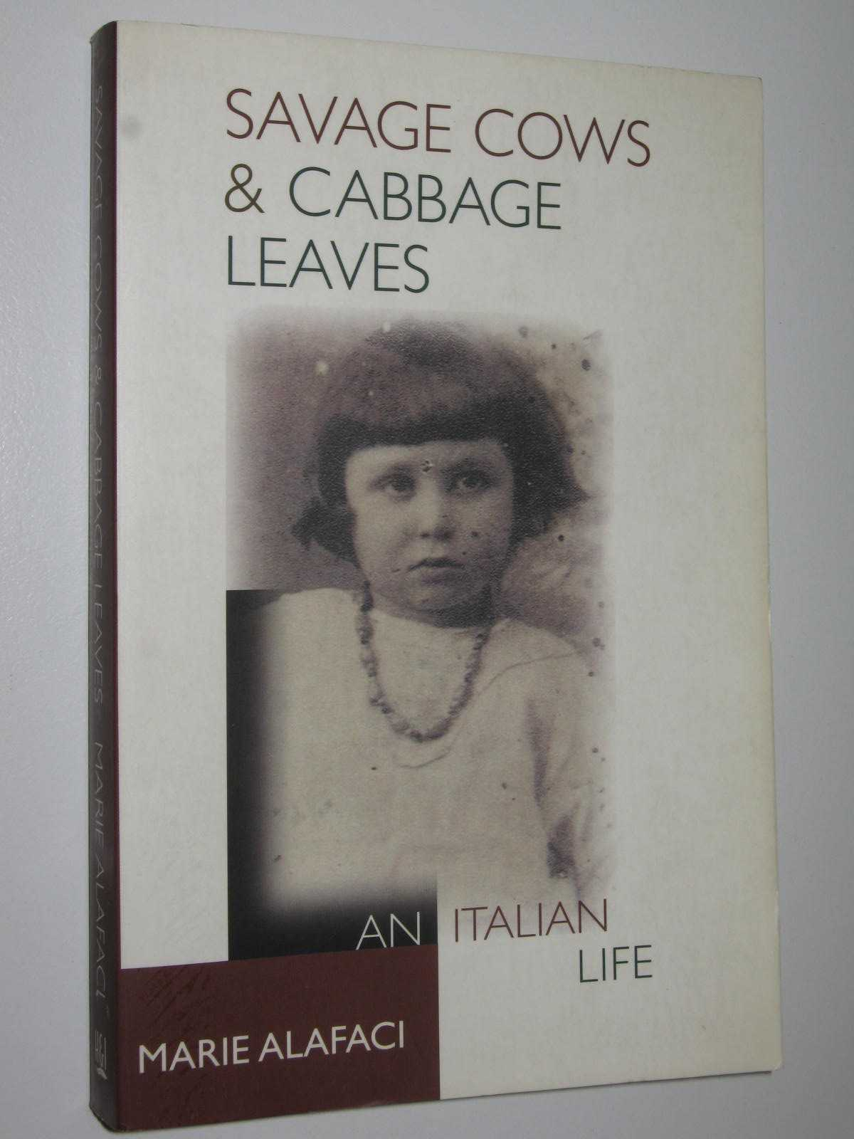Image for Savage Cows and Cabbage Leaves : An Italian Life