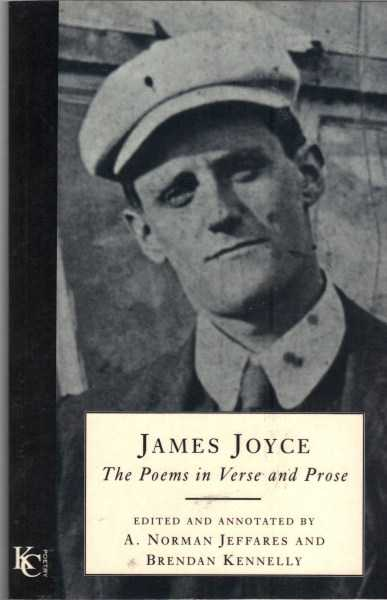 JEFFARES, A. NORMAN; KENNELLY, BRENDAN (EDITORS) - James Joyce : The Poems in Verse and Prose