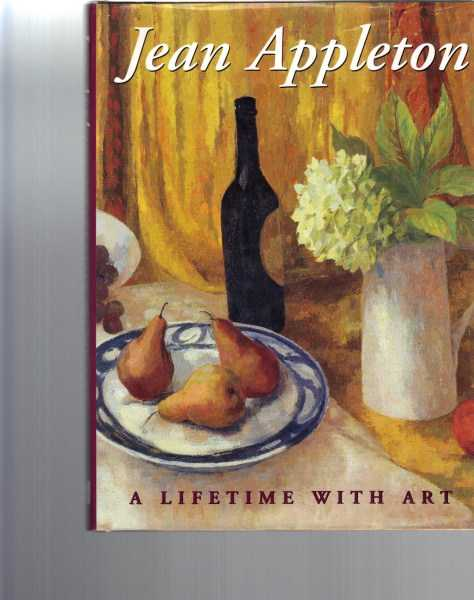 FRANCE, CHRISTINE; DEBORAH EDWARDS; DAVID MOORE - Jean Appleton: A Lifetime With Art