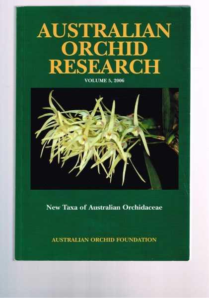JONES, DAVID & MARK CLEMENTS - Australian Orchid Research, Volume 5: New Taxa of Australian Orchidaceae