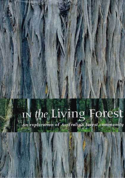 KEENEY, JOHN (EDITOR-IN-CHIEF) - In the Living Forest: An Exploration of Australia's Forest Community
