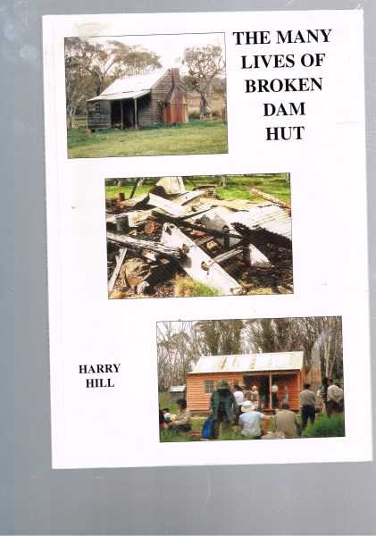 HILL, HARRY - The Many Lives of Broken Dam Hut
