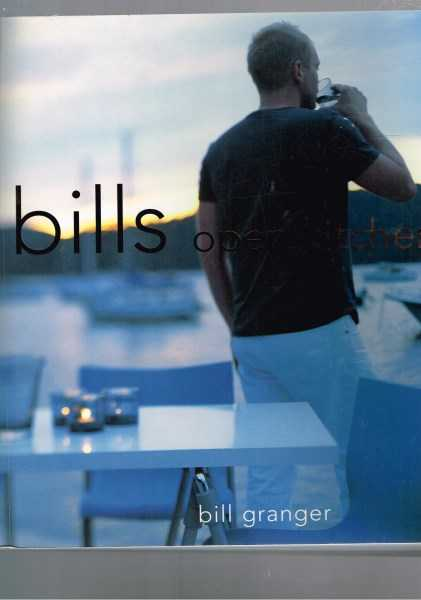 BILL GRANGER - Bill's Open Kitchen