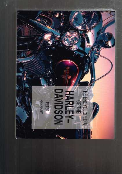 PETER HENSHAW - The Encyclopedia of the Harley-Davidson