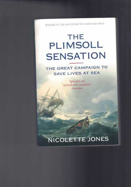 NICOLETTE JONES - The Plimsoll Sensation - The Great Campaign to Save Lives at Sea
