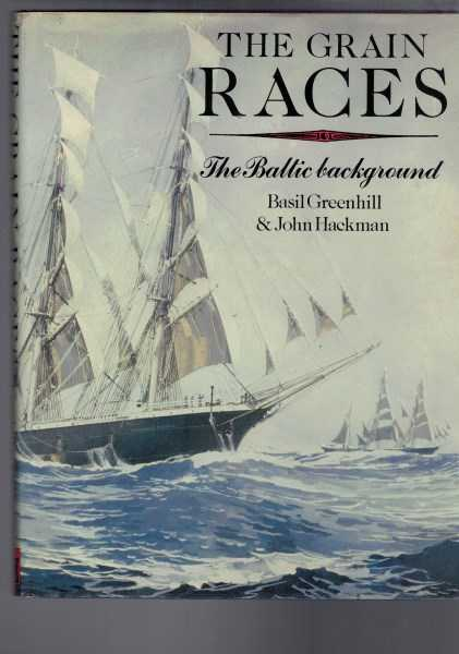 BASIL GREENHILL - JOHN HACKMAN - The Grain Races - The Baltic Background