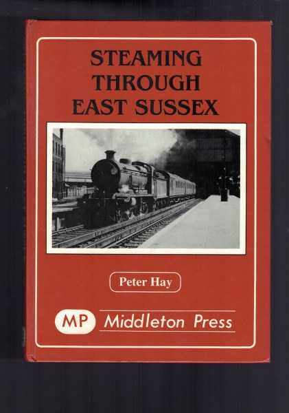 PETER HAY - Steaming Through East Sussex