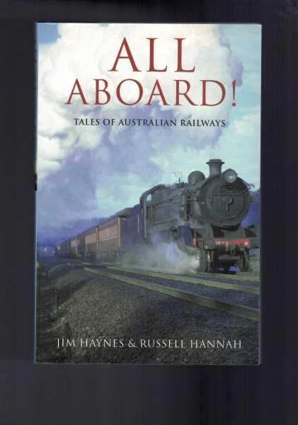 JIM HAYNES & RUSSELL HANNAH - All Aboard - Tales of Australian Railways